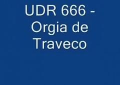 UDR 666 - Bonde de Orgia de Traveco