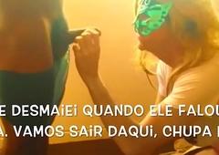 Paula CDzinha dando o c&uacute_ e pagando o boquete grumble neg&atilde_o bring off Bloco de Carnaval